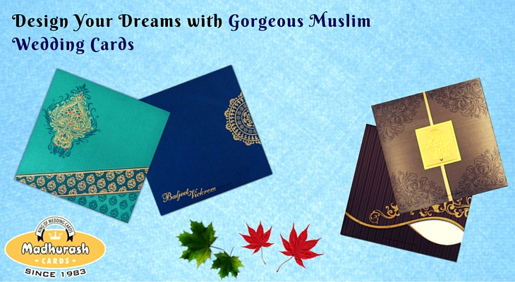 Design Your Dreams With Gorgeous Muslim Wedding Cards