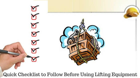 Quick Checklist to Follow Before Using Lifting Equipment